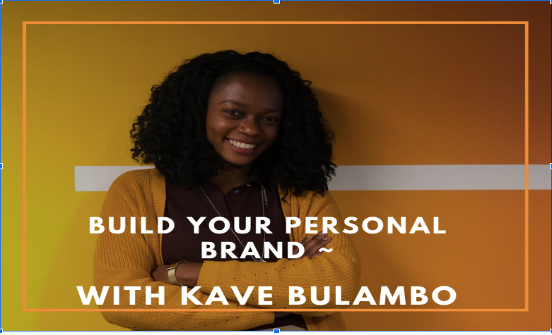 Build Your Personal Brand with Kave Bulambo