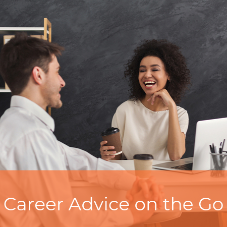 Career Advice on the Go